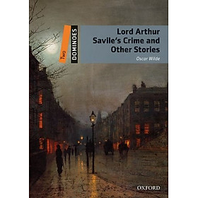 Dominoes (2 Ed.) 2: Lord Arthur Savile's Crime and Other Stories