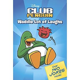 Waddle Lot of Laughs (Disney Club Penguin)