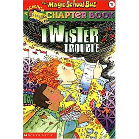 The Magic School Bus Chapter Book #05: Twister Trouble