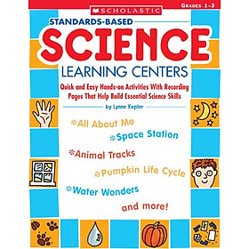 Hình đại diện sản phẩm Standards-Based Science Learning Centers: Quick and Easy Hands-on Activities With Recording Pages That Help Build Essential Science Skills