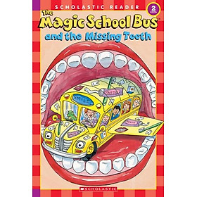 The Magic School Bus And The Missing Tooth (Scholastic Reader, Level 2) - Chuyến Xe Khoa Học Kỳ Thú