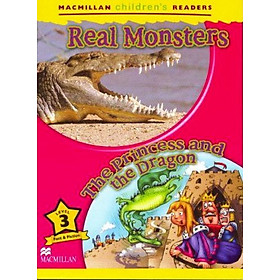Macmillan Children's Readers 3: Real Monsters - The Princess and The Dragon