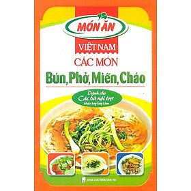 Món Ăn Việt Nam - Các Món Bún, Phở, Miến, Cháo