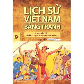 Hình đại diện sản phẩm Lịch Sử Việt Nam Bằng Tranh Tập 9: Mai Hắc Đế Bố Cái Đại Vương (Tái Bản)
