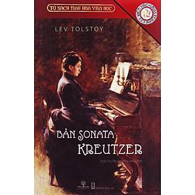 Tủ Sách Tinh Hoa Văn Học - Bản Sonata Kreutzer (Tái Bản 2016)