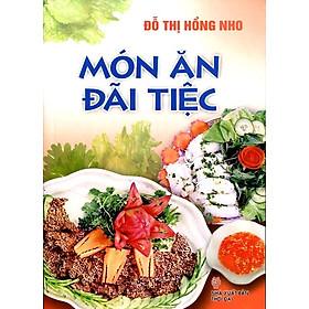 Món Ăn Đãi Tiệc (Tái Bản)