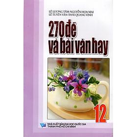 270 Đề Và Bài Văn Hay Lớp 12