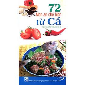 72 Món Ăn Chế Biến Từ Cá