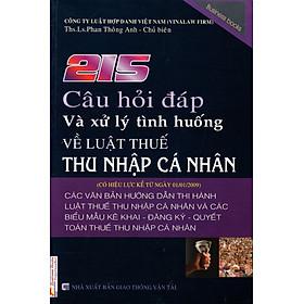 [Download sách] 215 Câu Hỏi Đáp Và Xử Lý Tình Huống Về Luật Thuế Thu Nhập Cá Nhân