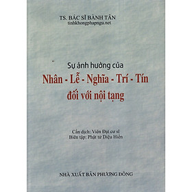 Sự Ảnh Hưởng Của Nhân - Lễ - Nghĩa - Trí - Tín Đối Với Nội Tạng