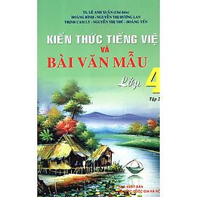Kiến Thức Tiếng Việt Và Bài Văn Mẫu Lớp 4 (Tập 2)