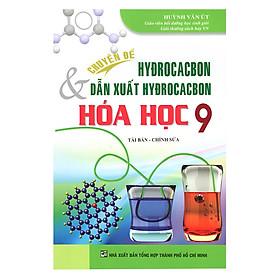 Chuyên Đề Hyđrocacbon Và Dẫn Xuất Hyđrocacbon Hoá Học 9