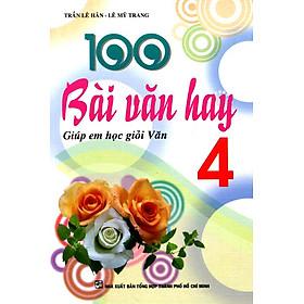 100 Bài Văn Hay Lớp 4 - Giúp Em Học Giỏi Văn