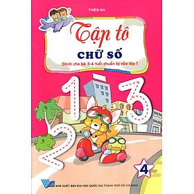 Tập Tô: Chữ Số (Dành Cho Bé 5 - 6 Tuổi) (Tập 4)