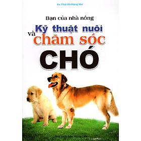 Bạn Của Nhà Nông - Kỹ Thuật Nuôi Và Chăm Sóc Chó