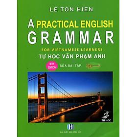 A Practical English Grammar - Tự Học Văn Phạm Tiếng Anh