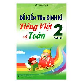 Đề Kiểm Tra Định Kì Tiếng Việt Và Toán 2 (Tập 2)