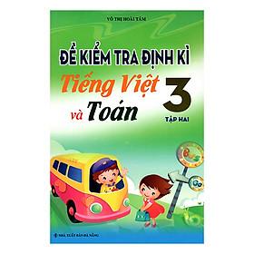 Đề Kiểm Tra Định Kì Tiếng Việt Và Toán 3 (Tập 2)
