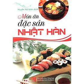 Món Ăn Đặc Sản Nhật Hàn