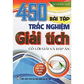 450 Bài Tập Trắc Nghiệm Giải Tích (Luyện Thi THPT Quốc Gia)