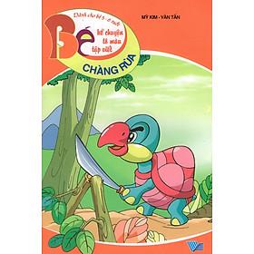 Bé Kể Chuyện Tô Màu Tập Viết (Dành Cho Bé 5 - 6 Tuổi) - Chàng Rùa