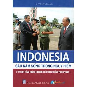 Indonesia - Sáu Năm Sống Trong Nguy Hiểm