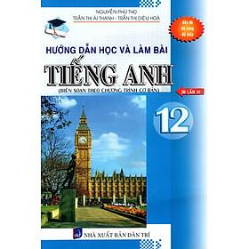 Hướng Dẫn Học Và Làm Bài Tiếng Anh Lớp 12 (2015)