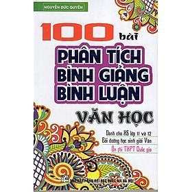 100 Bài Phân Tích Bình Giảng, Bình Luận Văn Học (Ôn Thi THPT Quốc Gia)