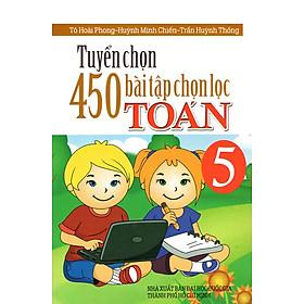 Tuyển Chọn 450 Bài Tập Chọn Lọc Toán Lớp 5