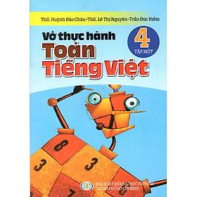 Vở Thực Hành Toán - Tiếng Việt Lớp 4 (Tập 1)