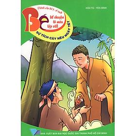 Bé Kể Chuyện Tô Màu Tập Viết (Dành Cho Bé 5 - 6 Tuổi) - Sự Tích Cây Nêu Ngày Tết