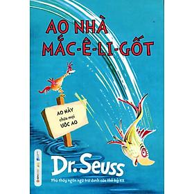 Dr. Seuss - Ao Nhà Mắc-ê-li-cốt