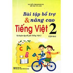 Bài Tập Bổ Trợ Và Nâng Cao Tiếng Việt Lớp 2 (Tập 2)
