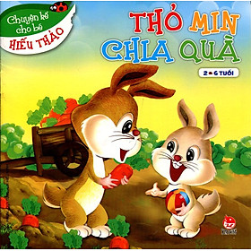 Chuyện Kể Cho Bé Hiếu Thảo - Thỏ Min Chia Quà