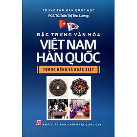 Đặc Trưng Văn Hóa Việt Nam - Hàn Quốc