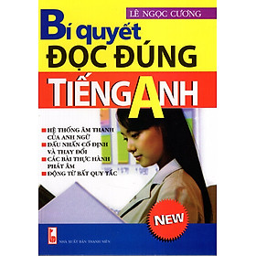 Bí Quyết Đọc Đúng Tiếng Anh (Không Kèm Đĩa)