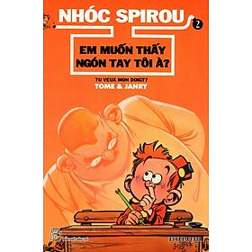 Nhóc Spirou - Em Muốn Thấy Ngón Tay Tôi À? (Tập 2)