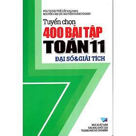 Tuyển Chọn 400 Bài Tập Toán Lớp 11 - Đại Số & Giải Tích
