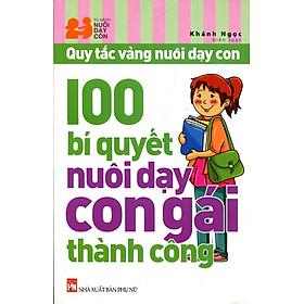 100 Bí Quyết Nuôi Dạy Con Gái Thành Công