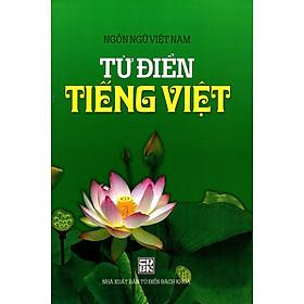 Từ Điển Tiếng Việt (Ngôn Ngữ Việt Nam - XB 2014)