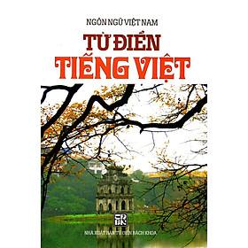 Từ Điển Tiếng Việt (Ngôn Ngữ Việt Nam - XB Năm 2014)