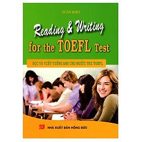 Reading And Writing For The TOEFL Test - Đọc Và Viết Tiếng Anh Cho Người Thi TOEFL