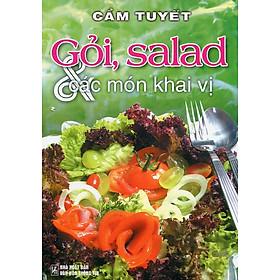 Gỏi, Salad Và Các Món Khai Vị (Tái Bản)