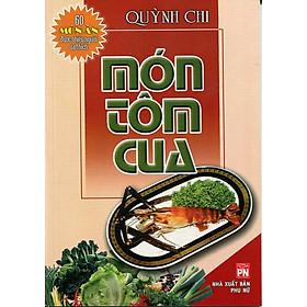 Món Tôm Cua - 60 Món Ăn Được Nhiều Người Ưa Thích (Tái Bản)
