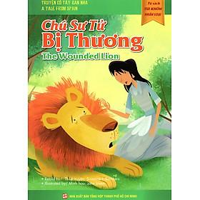 Tủ Sách Túi Khôn Nhân Loại - Chú Sư Tử Bị Thương (Song Ngữ Anh - Việt)