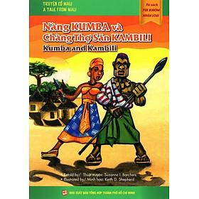 Tủ Sách Túi Khôn Nhân Loại - Nàng Kumba Và Chàng Thợ Săn Kambili (Song Ngữ Anh - Việt)