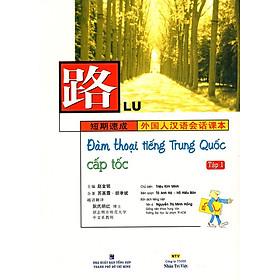 Đàm Thoại Tiếng Trung Quốc Cấp Tốc (Tập 1) (Kèm CD Hoặc File MP3)