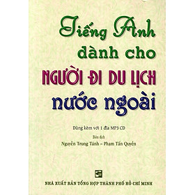 Tiếng Anh Dành Cho Người Đi Du Lịch Nước Ngoài - Kèm CD