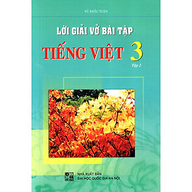 Lời Giải Vở Bài Tập Tiếng Việt Lớp 3 (Tập 2)