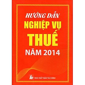 Hướng Dẫn Nghiệp Vụ Thuế Năm 2014